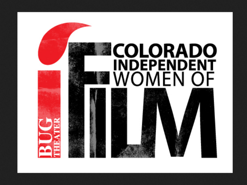 The Colorado Independent Women of Film Festival kicks off next weekend