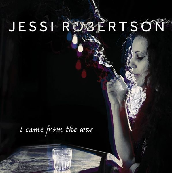 Jessi Robertson's dark, beautiful masterpiece: 'I Came from the War'