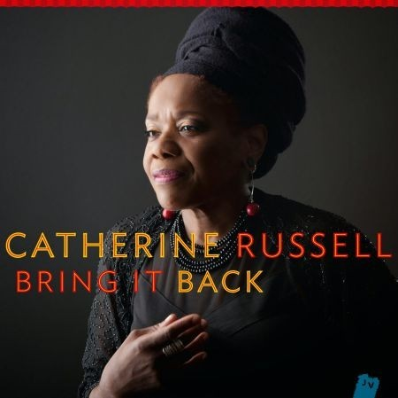 Catherine Russell Bring It Back • February 11, 2014 • Jazz Village/Harmonia MundiKnown as one of Steely Dan's backup singers
