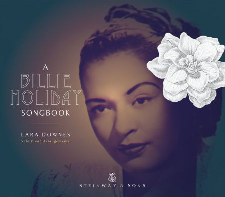 Lara Downes celebrates Billie Holiday on new Steinway & Sons release