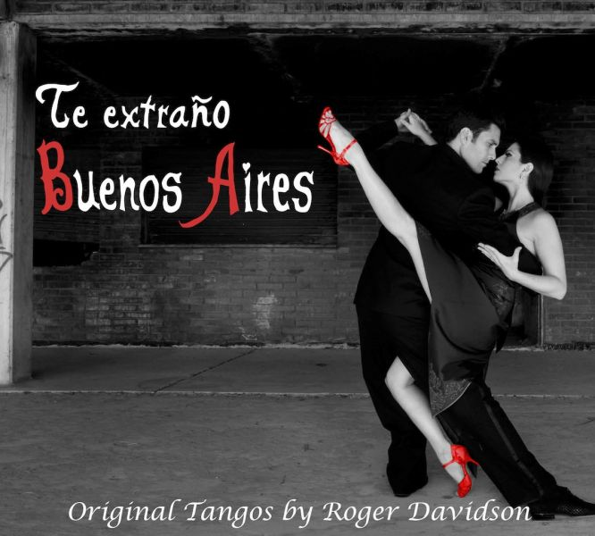 For Roger Davidson's new album devoted to original Buenos Aires tango, Leandro Capparelli and Sol Arizmendi grace the cover as the tango dan