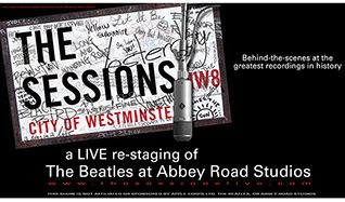 THE SESSIONS - A Live Re-staging of The Beatles at Abbey Road Studios tickets at The SSE Arena, Wembley, London