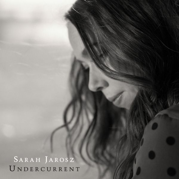 Sarah Jarosz' fourth album, 'Undercurrent', will release June 17 on Sugar Hill Records