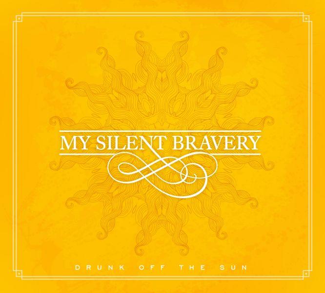 "My Silent Bravery: ""Drunk Off The Sun"""