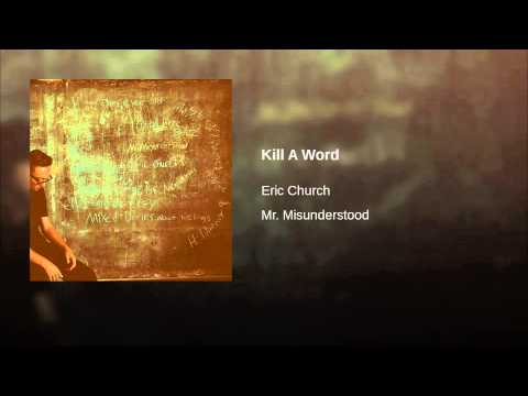 What the world needs right now is Eric Church's new single 'Kill a Word' (listen)