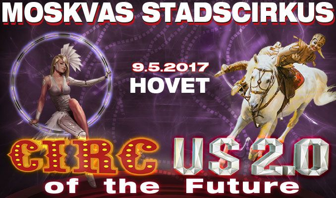 Circus of the Future - INSTÄLLD tickets at HOVET/Stockholm Live in Stockholm