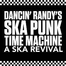 Dancin' Randy's Ska Punk Time Machine