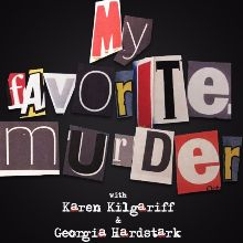 My Favorite Murder: Live Podcast tickets at Rams Head Live! in Baltimore