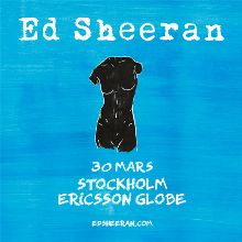 Ed Sheeran tickets at ERICSSON GLOBE/Stockholm Live in Stockholm