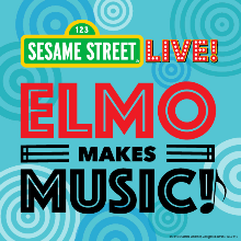 Sesame Street Live: Elmo Makes Music tickets