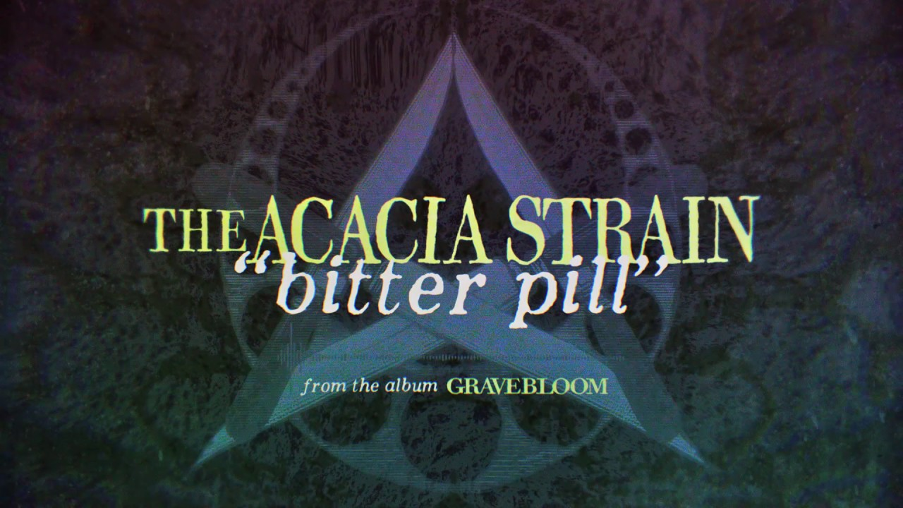 The Acacia Strain release new single 'Bitter Pill' from upcoming album 'Gravebloom'