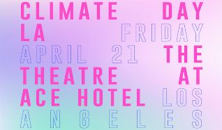 Climate Day LA tickets at The Theatre at Ace Hotel in Los Angeles