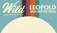 Wild Adriatic & Leopold and His Fiction  tickets at Rams Head Live! in Baltimore
