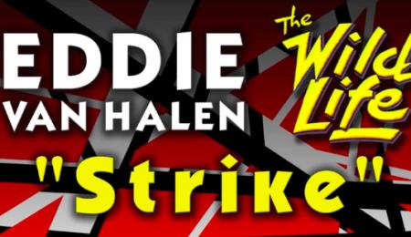 """""""Strike,"""" ashort but rocking instrumental track played byEddie Van Halen on the 1984 film, The Wild Life, has surfaced online."""