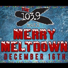 The X103.9 Merry Meltdown
