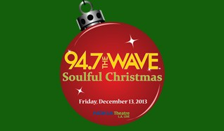 94.7 The WAVE's Soulful Christmas <br ... tickets at Nokia Theatre L.A. LIVE in Los Angeles