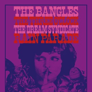 he Bangles with Three O'Clock and The Dream Syndicate plus Rain Parade