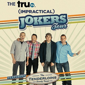 Impractical Jokers Tour featuring The Tenderloins