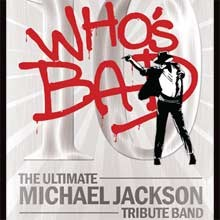 Who's Bad: The World's #1 Michael Jackson Tribute Band