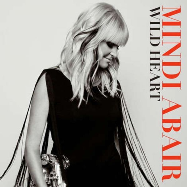 'Wild Heart': Mindi Abair crosses musical genres with dynamic new album