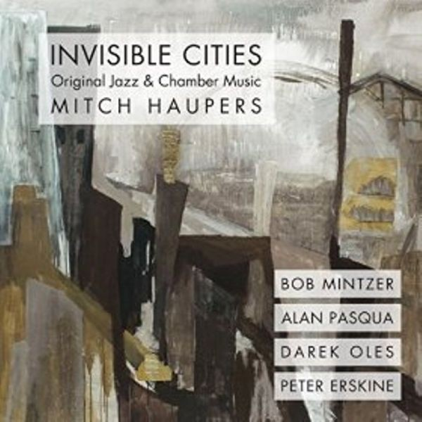 'Invisible Cities' by guitarist Mitch Haupers is well worth the wait