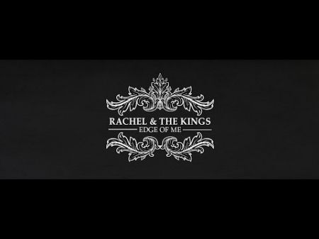 Rachel and the Kings: Back from the edge