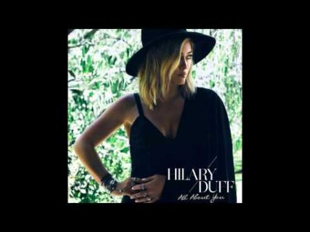 Listen: Hilary Duff releases her real comeback single 'All About You'