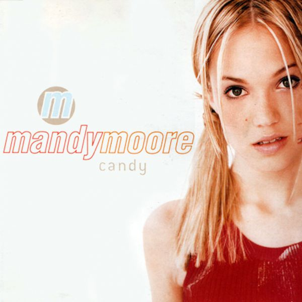 Mandy Moore 039 S Debut Single Candy