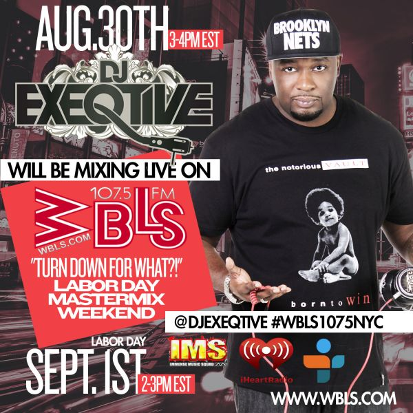 DJ ExeQtive mixing live, WBLS 'Turn Down for What' Labor Day Master Mix Weekend