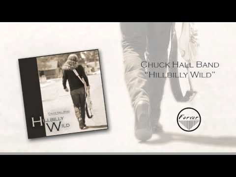 Chuck Hall Band goes 'Hillbilly Wild,' says it's 'Justified'