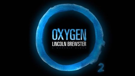 Lincoln Brewster's breath of fresh air with 'Oxygen'