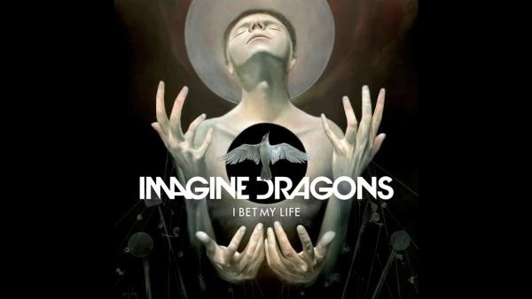 Imagine Dragons release new song 'I Bet My Life'