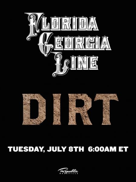 Florida Georgia Line readies new single 'Dirt' for July 8th release