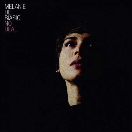 Melanie De Biasio No Deal • March 24, 2014 • PIASShe's been called the Belgian Billie Holiday. She's way cooler than t