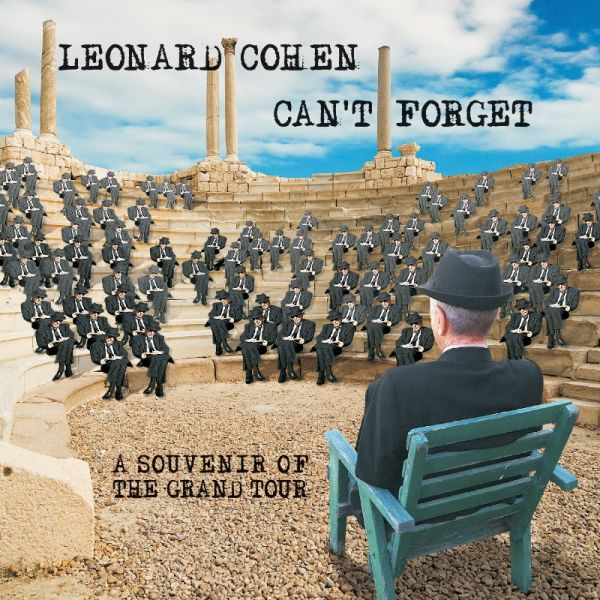 Leonard Cohen releases 'Can't Forget: A Souvenir of the Grand Tour' on May 12