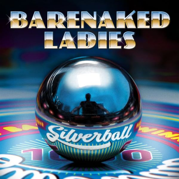 Barenaked Ladies launch new album 'Silverball' and Last Summer on Earth Tour