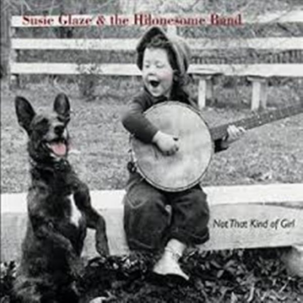 Susie Glaze & the Hilonesome Band's 'Not That Kind of Girl'