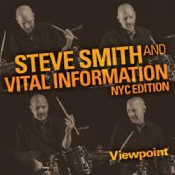 """""""Viewpoint' by Steve Smith and Vital Information NYC Edition"""