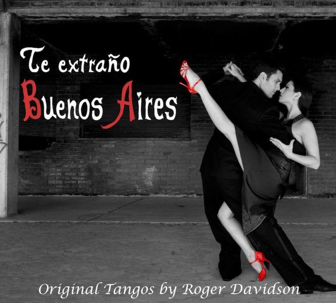 For Roger Davidson's new album devoted to original Buenos Aires tango, Leandro Capparelli and Sol Arizmendi grace the cover as the tango dan