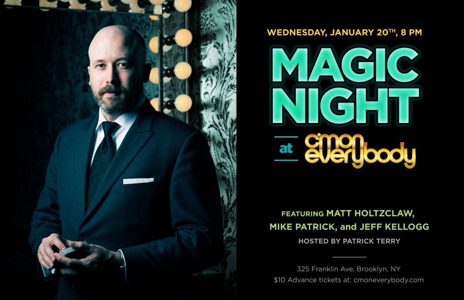 Magic Night will take place at C'mon Everybody in Brooklyn.