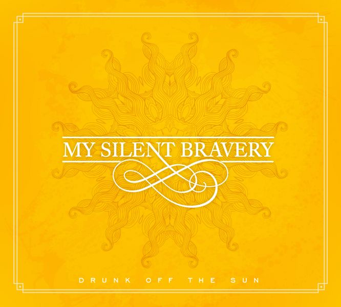 "My Silent Bravery: ""Drunk Off The Sun"""
