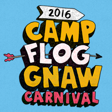 5619f178fb1d Camp Flog Gnaw Carnival schedule