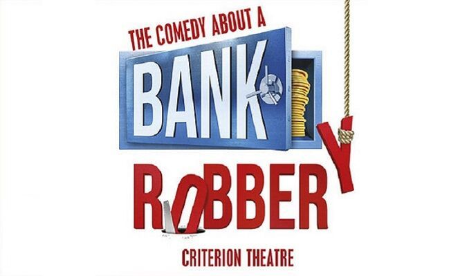 The Comedy About A Bank Robbery tickets at Criterion Theatre, London