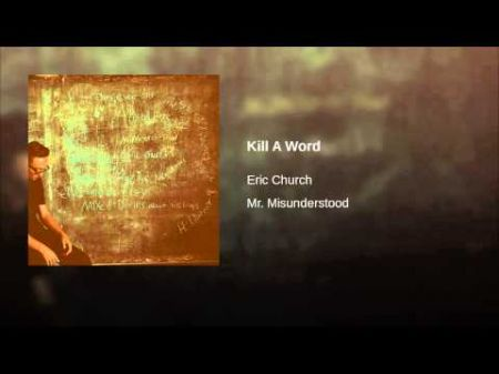 What the world needs right now is Eric Churchu0027s new single u0027Kill a Wordu0027 (listen) & What the world needs right now is Eric Churchu0027s new single u0027Kill a ...