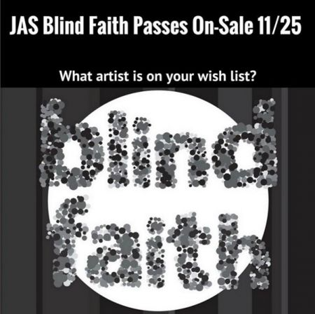 JAS Blind Faith passes are on sale now!