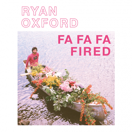 Ryan Oxford's debut LP Fa Fa Fa Fired is due out January 27.