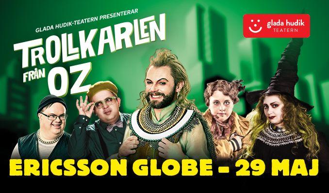 Glada Hudik-teatern presenterar - Trollkarlen från OZ tickets at ERICSSON GLOBE/Stockholm Live in Stockholm