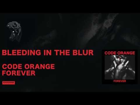 Code Orange release new song 'Bleeding In The Blur'