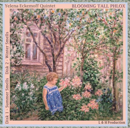 Classically trained, modern jazz pianist and composer, Yelena Eckemoff, does it again with Blooming Tall Phlox, a two-disk album for all the
