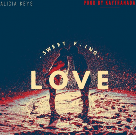 "Alicia Keys and Kaytranada just released their new collaboration ""Sweet F'in Love."""